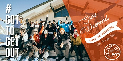 Got To Get Out Snow Club: Ruapehu Ski Weekend