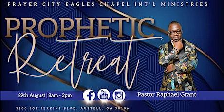 Prophetic Retreat with Pastor Raphael Grant tickets