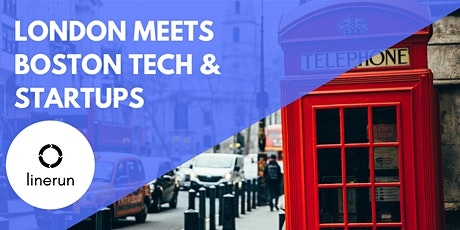 London Meets Boston Tech:  Exploring Future Trends & Opportunities tickets