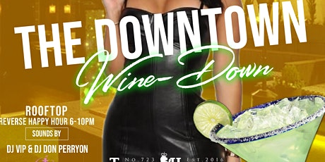 The Downtown Wine-Down Roof top happy hour tickets