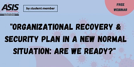 [FREE] Organizational Recovery & Security Plan in A New Normal Situation tickets