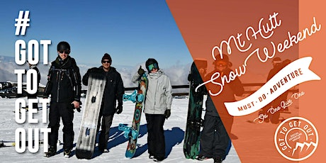 Got To Get Out Snow Club: Christchurch Mt Hutt Snow Weekend tickets
