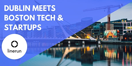 Dublin Meets Boston Tech:  Exploring Future Trends & Opportunities tickets
