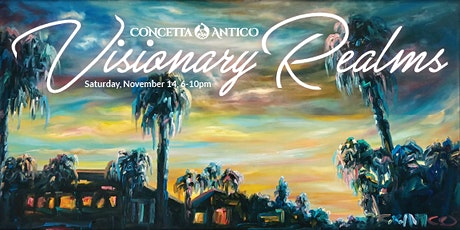 OPENING NIGHT - Visionary Realms - a new show from Concetta Antico tickets