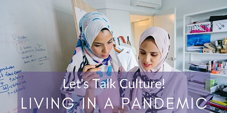 Let's Talk Culture Webinar! Living in a Pandemic tickets
