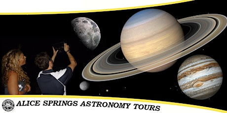 Alice Springs Astronomy|Sun July 19: Kids are FREE | Showtime 6:30 PM tickets