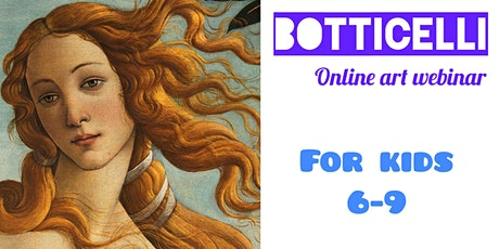 Botticelli for Kids 6-9 - Online Art Webinar tickets