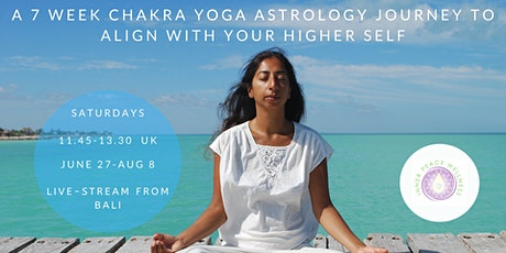 7 week online Chakra Yoga Astrology Journey to Align with your Higher Self tickets