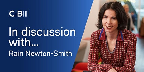 In Discussion with Rain Newton-Smith, CBI Chief Economist tickets