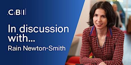 In Discussion with Rain Newton-Smith, CBI Chief Economist tickets