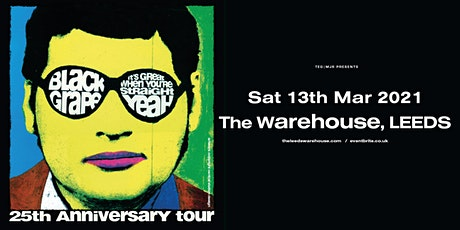 Black Grape - It's Great When You're Straight Tour (The Warehouse, Leeds) tickets