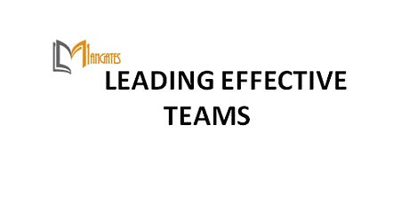 Leading Effective Teams 1 Day Virtual Live Training in Melbourne tickets