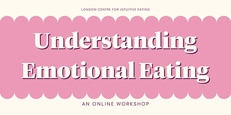 Understanding Emotional Eating - An Online Workshop tickets