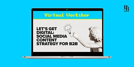 Let's Get Digital: Social Media Content Strategy for B2B tickets