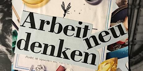 New Work &Life Design -Neustart, Quereinstieg, Back to the Roots? -ONLINE Tickets