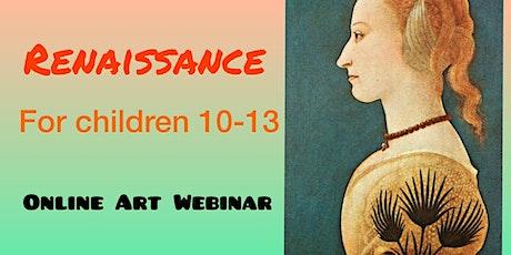 Renaissance for Children 10-13 - Online Art Webinar Tickets