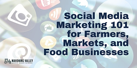 Social Media Marketing 101 for Farmers, Markets, and Food Businesses Tickets