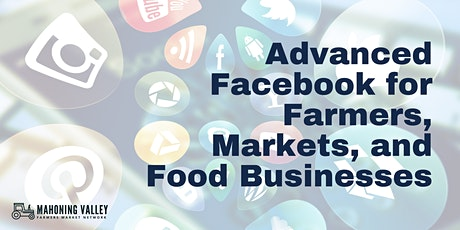 Advanced Facebook for Farmers, Markets, and Food Businesses tickets