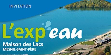 Inauguration de l'exp'eau à la maison des lacs billets