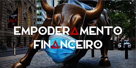 Empoderamento Financeiro - Curso de Finanças Pessoais (AO VIVO e ONLINE) ingressos
