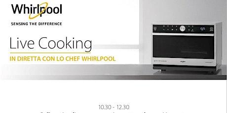 Corso di Cucina Gratuito con Microonde Whirlpool Live Cooking con COPRE biglietti
