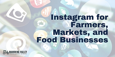 Instagram for Farmers, Markets, and Food Businesses tickets