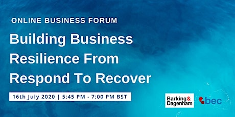 Online Business Forum: Building Business Resilience From Respond to Recover tickets