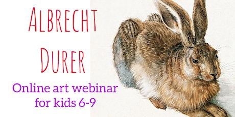 Albrecht Durer for Kids 6-9 - Online Art Webinar tickets