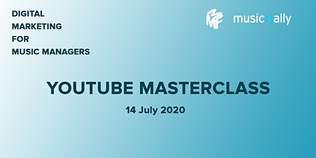 Digital Marketing For Music Managers: YouTube Masterclass tickets