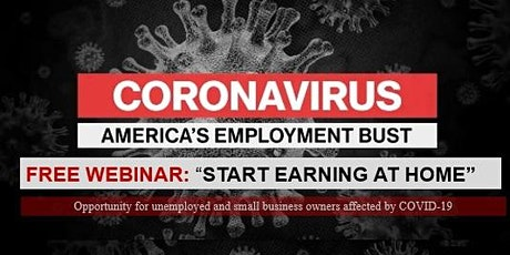 Free Webinar:  COVID-19 Employment Bust: Start Earning at Home tickets