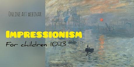 Impressionism for Children 10-13 - Online Art Webinar Tickets