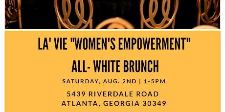 """LA' VIE WOMEN'S EMPOWERMENT """"ALL WHITE BRUNCH"""" tickets"""