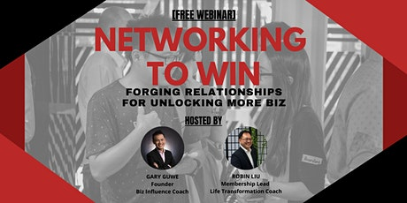 Networking to Win [Webinar] - Forging Relationships for Unlocking More Biz tickets