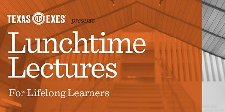 July 2020 Virtual Lunchtime Lecture tickets