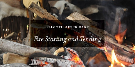 Plimoth After Dark: Starting and Tending Safe Fires tickets