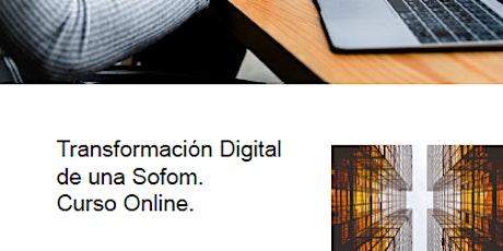 Transformación Digital de una Sofom. Curso Online. boletos