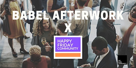 Babel Afterwork x Happy Friday Community billets