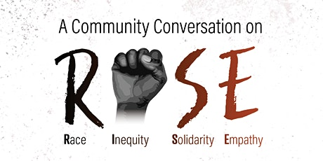 RISE: A Community Conversation About Race, Inequity, Solidarity & Empathy tickets