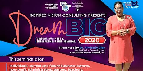 """""""Dream Big"""" Virtual Seminar 2020 tickets"""