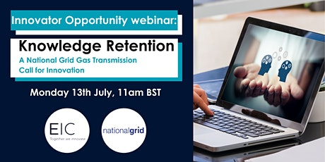 EIC & National Grid Gas- Innovator Opportunity Webinar: Knowledge Retention tickets
