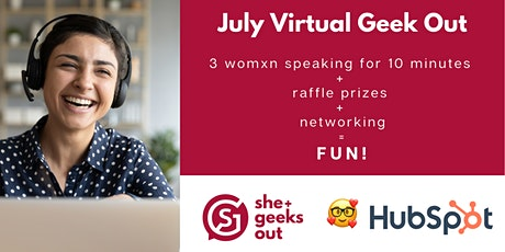 She+ Geeks Out: July Virtual Geek Out Sponsored by HubSpot tickets
