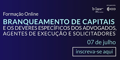 Formação: Branqueamento de capitais e os deveres específicos dos advogados, agentes de execução e solicitadores bilhetes