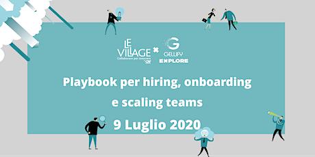 Playbook per hiring, onboarding e scaling team biglietti