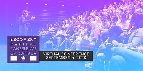Recovery Capital Conference of Canada 2020 - Virtual Conference tickets