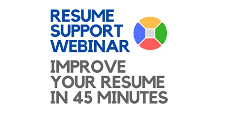 Resume Support Webinar: Improve Your Resume in 45 Minutes tickets
