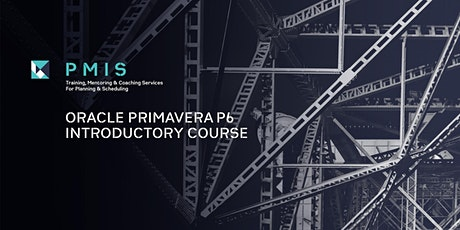 Oracle Primavera P6 Introductory Course, 24 August - 26 August 2020 tickets