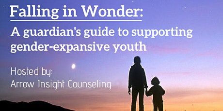 Falling in Wonder: A Guardians Guide to Supporting Gender-Expansive Youth tickets