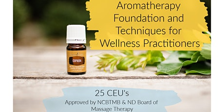 Aromatherapy Foundation and Techniques for Wellness Practitioners 25 CE tickets