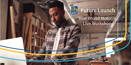RBC Future Launch Live Workshop: Your Brand Matters tickets