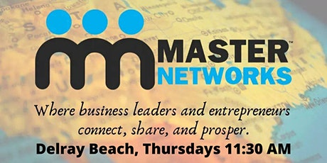 Master Networks - Delray Beach - 11:30 AM tickets